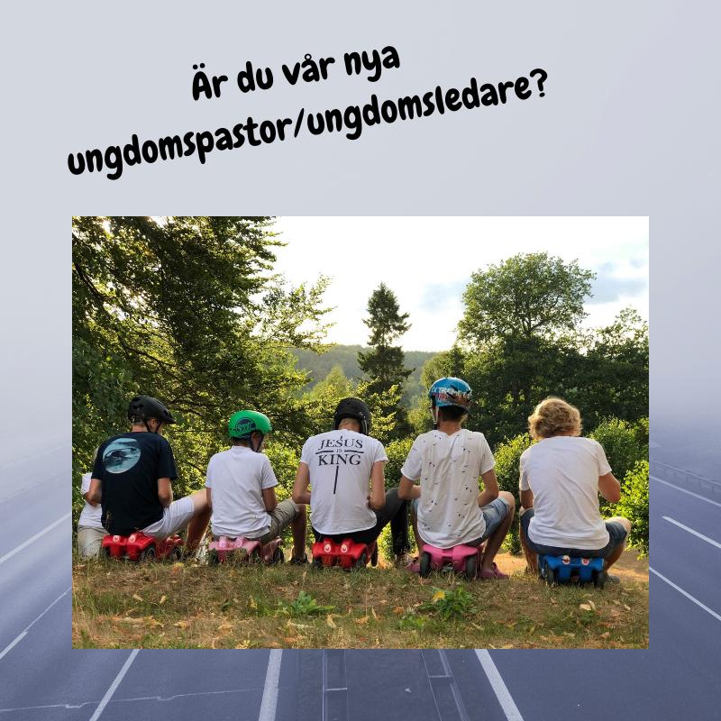 Är du vår nya Ungdomspastor / Ungdomsledare?